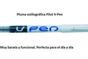 Pilot V-Pen (Varsity). Una estilográfica muy barata, líder en su sector